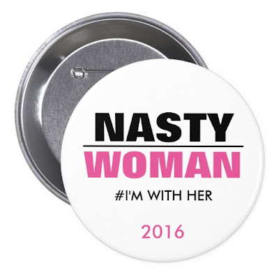 Nasty Woman I'm with Her 2016