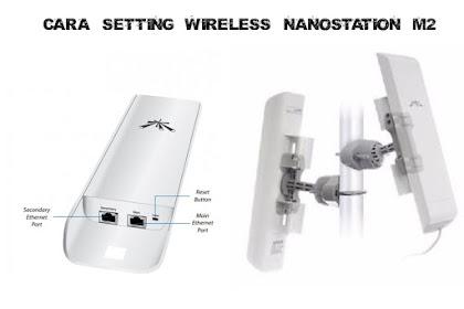 Cara Setting Wireless NanoStation M2