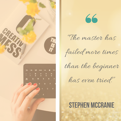 """The master has failed more times than the beginner has even tried."" — Stephen McCranie"