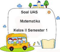 Soal UAS Matematika Kelas 2 Semester 1 plus Kunci Jawaban