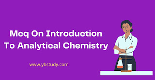Introduction to analytical chemistry mcq