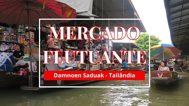 Mercado Flutuante ou Floating Market na Tailândia