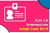 CA Intermediate Admit Card for Nov 2019 - Download Form HERE