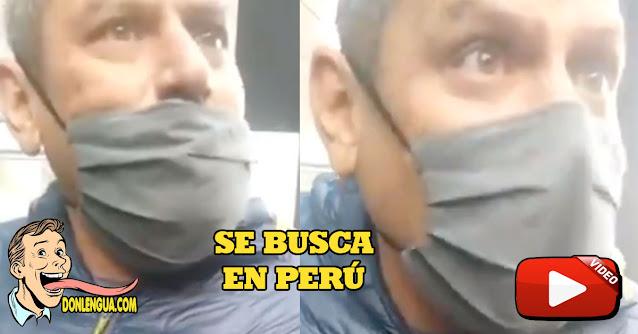 Se Busca en Perú a este racista que arremete contra los venezolanos