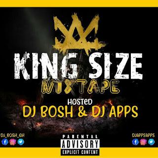 KINGSIZE MIXTAPE - HOSTED BY DJ BOSH & DJ APPS