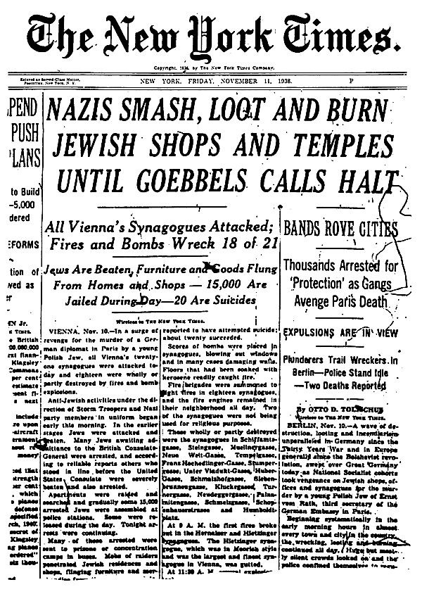 ''The Night of the Broken Glass'' (Kristallnacht). The New York Times, Nov. 11, 1938. READ THE PRETEXT FOR KRISTALLNACHT—WHICH SOUNDS EERILY SIMILAR TO THE SO-CALLED 'SPONTANEOUS' BENGHAZI RIOTS IN LIBYA (''In a surge of revenge for the murder of a German diplomat in Paris by a young Polish Jew''). During The Night of the Broken Glass, Jewish property was destroyed and confiscated by the state. The Obama administration's reliance on Facebook amounts to similar state-sponsored confiscation. Note how the headline makes it sound like the German government (Goebbels) stopped the riot when it actually started it. Source: UC Santa Barbara
