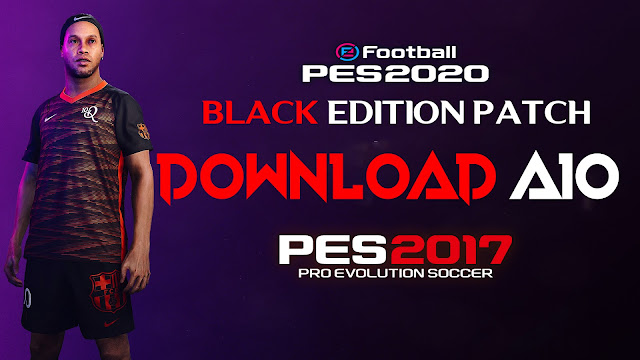 PES2017 Black Edition Patch 2020 Released 08.11 + Update 4.2