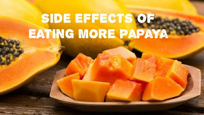 Side effects of eating more papaya