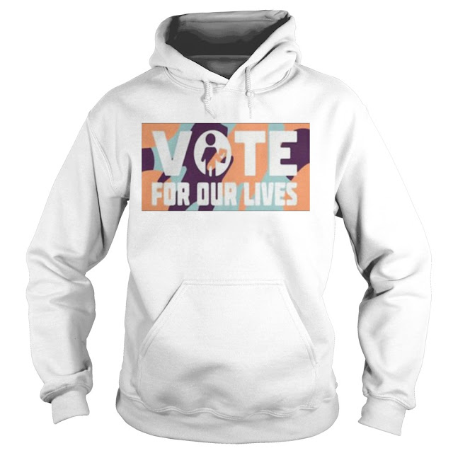 Steve Kerr Vote For Our Lives Hoodie, Steve Kerr Vote For Our Lives Sweatshirt, Steve Kerr Vote For Our Lives Shirts