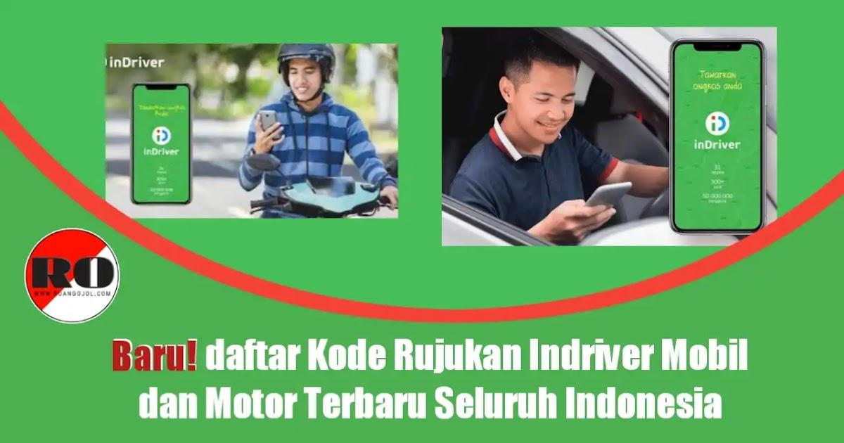 Baru Daftar Kode Rujukan Indriver Mobil Dan Motor Terbaru Seluruh Indonesia