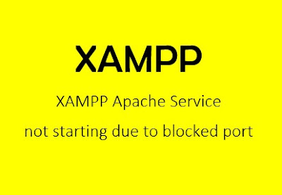 XAMPP Apache Service not starting due to blocked port