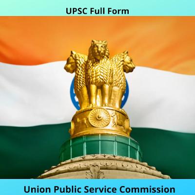 UPSC Full Form In English