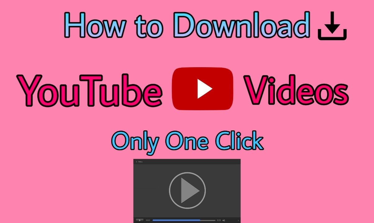 How to Download YouTube Videos Only One Click