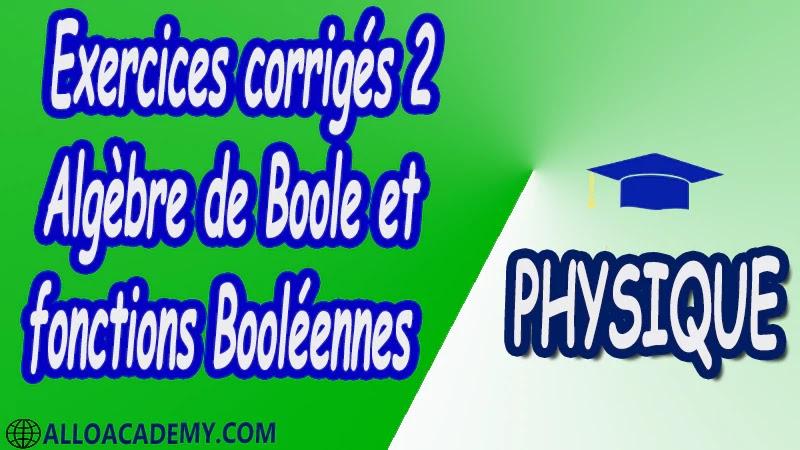 Exercices corrigés 2 Algèbre de Boole et fonctions Booléennes pdf