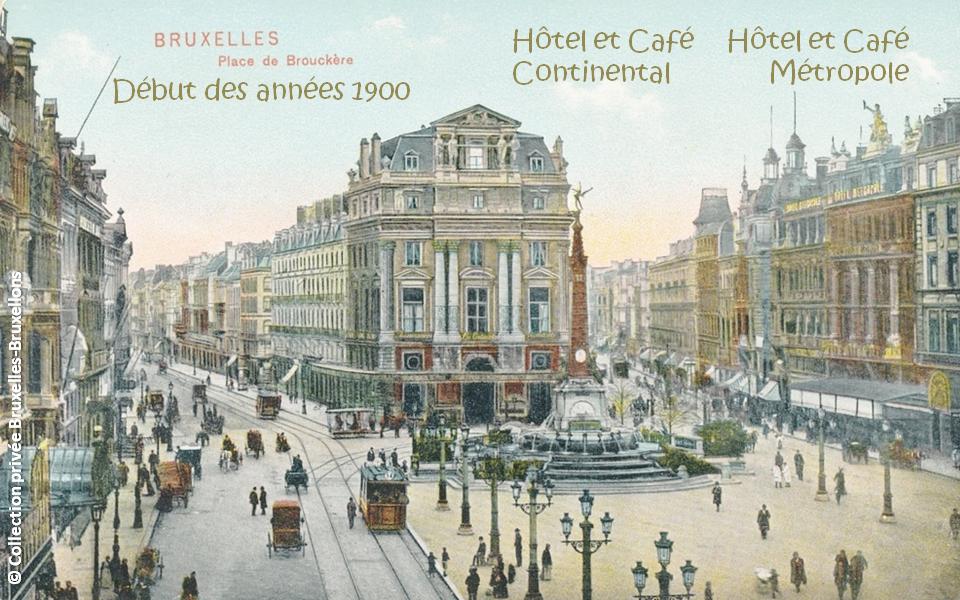 Café et Hôtel Métropole - Place de Brouckère (inaugurée en 1897) - Ancien hôtel et café Continental (après l'incendie de 1901) - Bruxelles-Bruxellons
