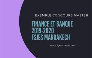Exemple Concours Master Finance et Banque 2019-2020 - Fsjes Marrakech