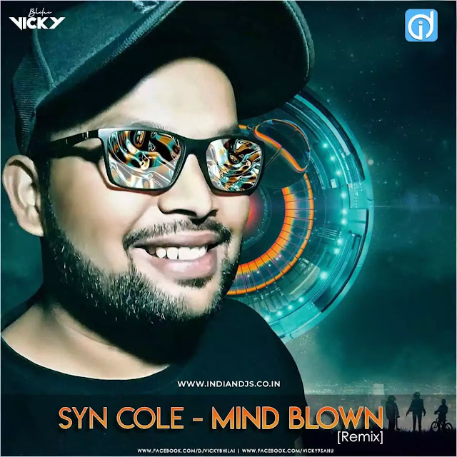SYN COLE MIND BLOWN Remix Bollywood Djs Song mp3 dj song