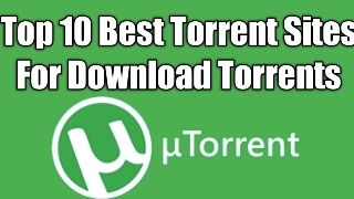 Top 10 Best Torrent Sites For Download Torrents