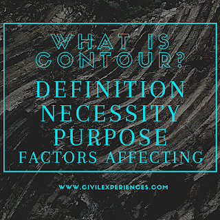 What is Contour? | What is Contour Contour Interval | Definition, Purpose and Factors Affecting of Contour
