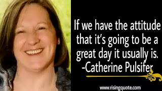 photo of Catherine Pulsifier and motivational quote by Catherine Pulsifier