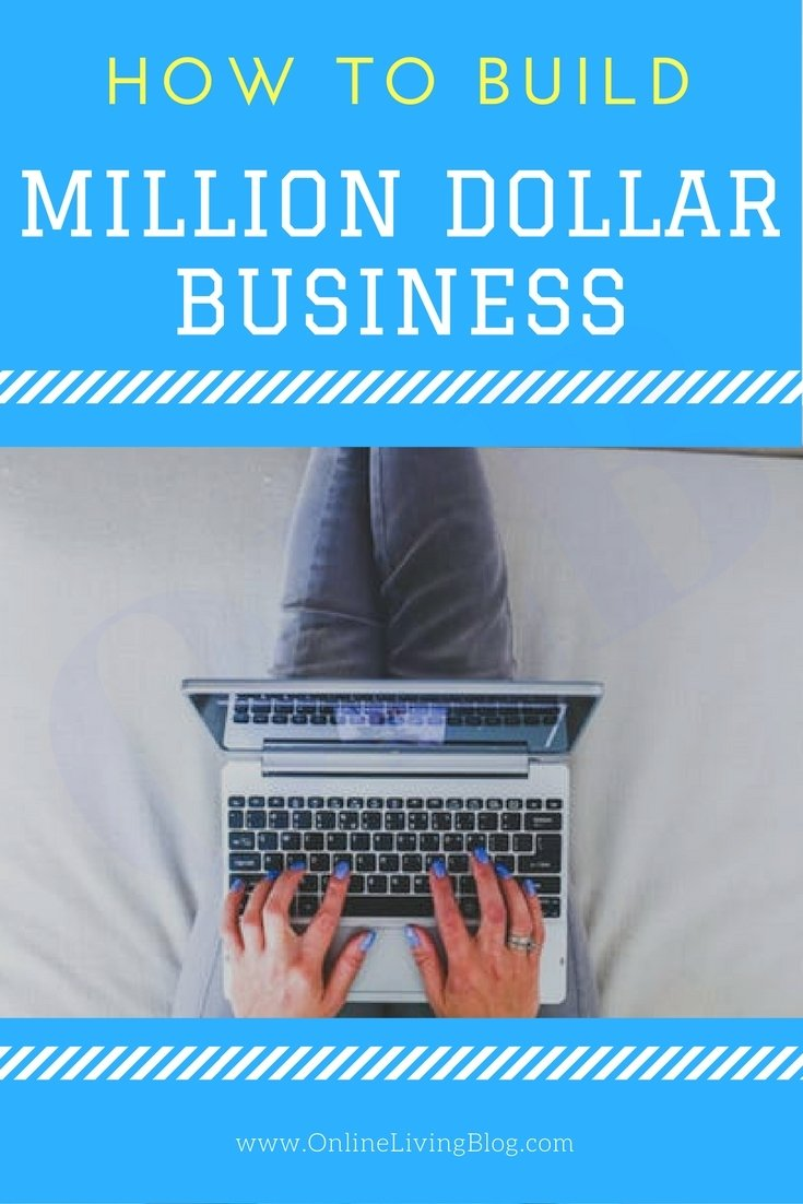 How to Build a Million Dollar Business