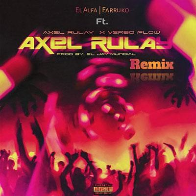 Axel Rulay x Verbo Flow x El Alfa x Farruko – Si Es Trucho Es Trucho Remix