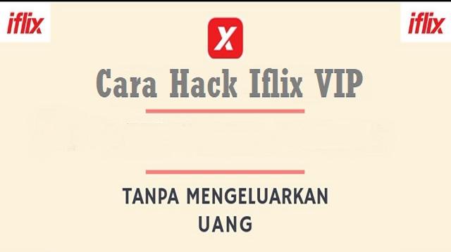 Cara Hack Iflix VIP