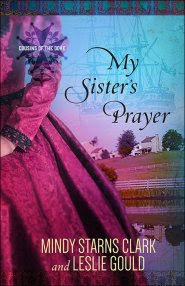 My Sister's Prayer by Leslie Gould and Mindy Starns Clark