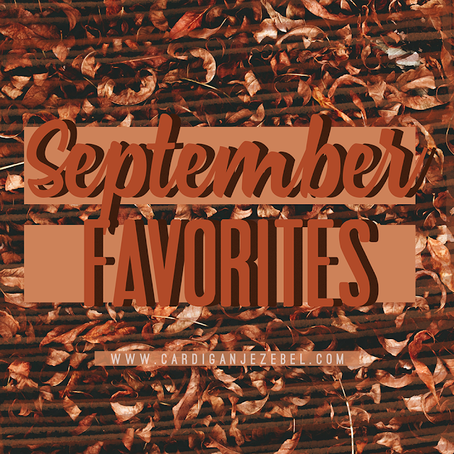 September Favorites || Blogtober