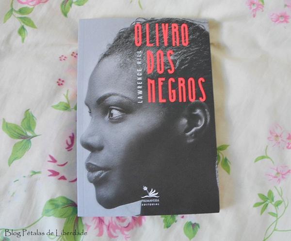 Resenha, livro, O-livro-dos-negros, Lawrence-Hill, Primavera-Editorial, opiniao, critica, comprar, capa, fotos, escravidao, trechos, quotes