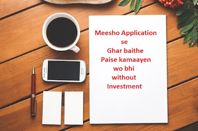 Meesho app se paise kaise kamaye in hindi, meesho app kya hai in hindi