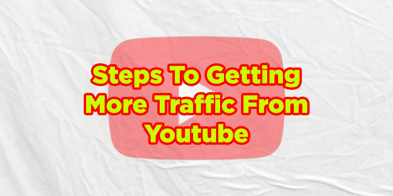 how to getting more traffic from youtube