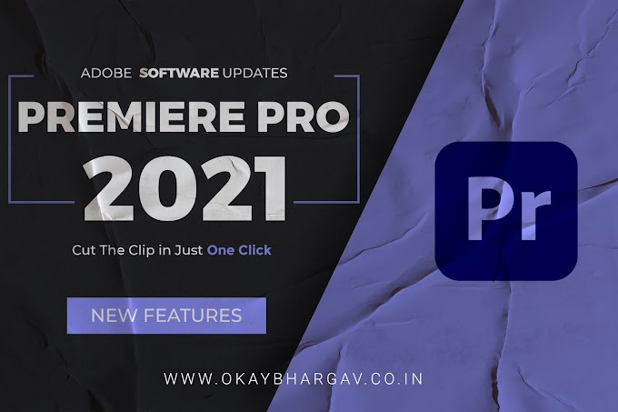 Premiere Pro 2021 Updates and Feature - Okay Bhargav