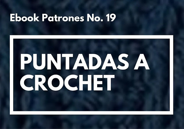 Ebook No. 19 Puntos Tupidas a Crochet