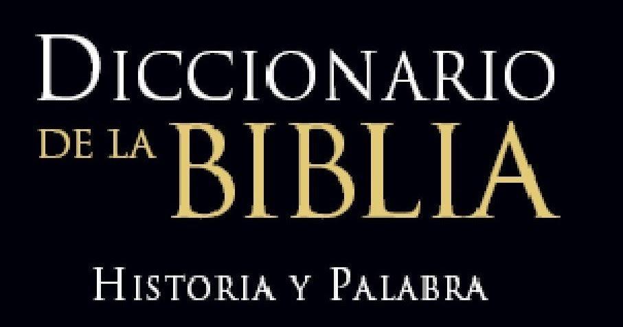 Diccionario De La Biblia (Tomo II
