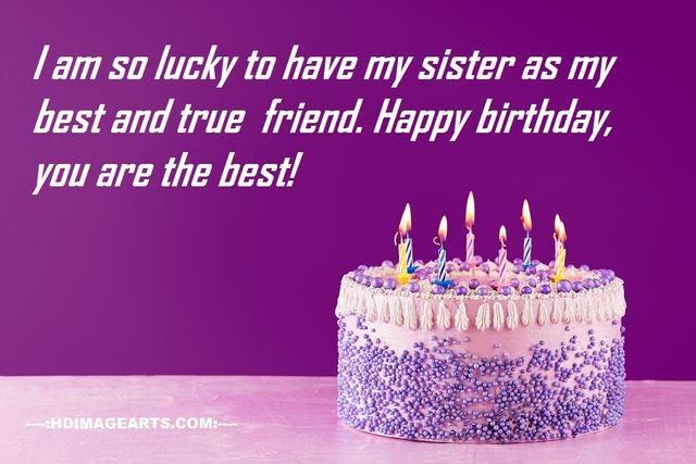 Happy Birthday My Sister Image With Quotes