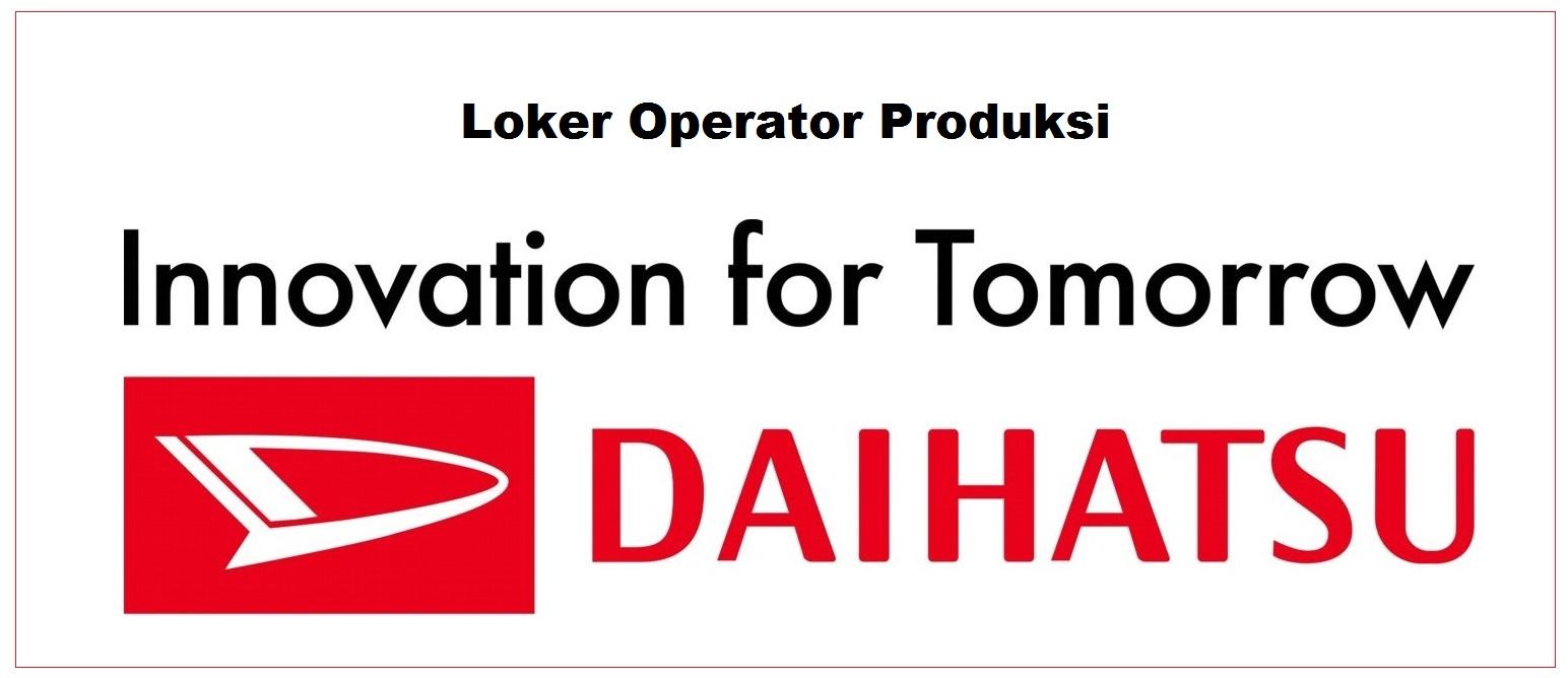 PT Astra Daihatsu Motor (ADM) | Lowongan Tahun 2018 Operator Produksi
