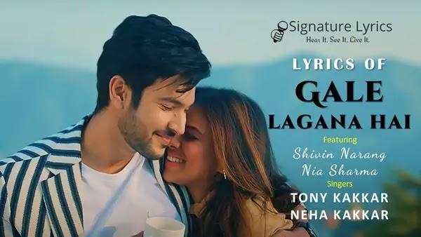 Gale Lagana Hai Lyrics - TONY Kakkar X NEHA Kakkar