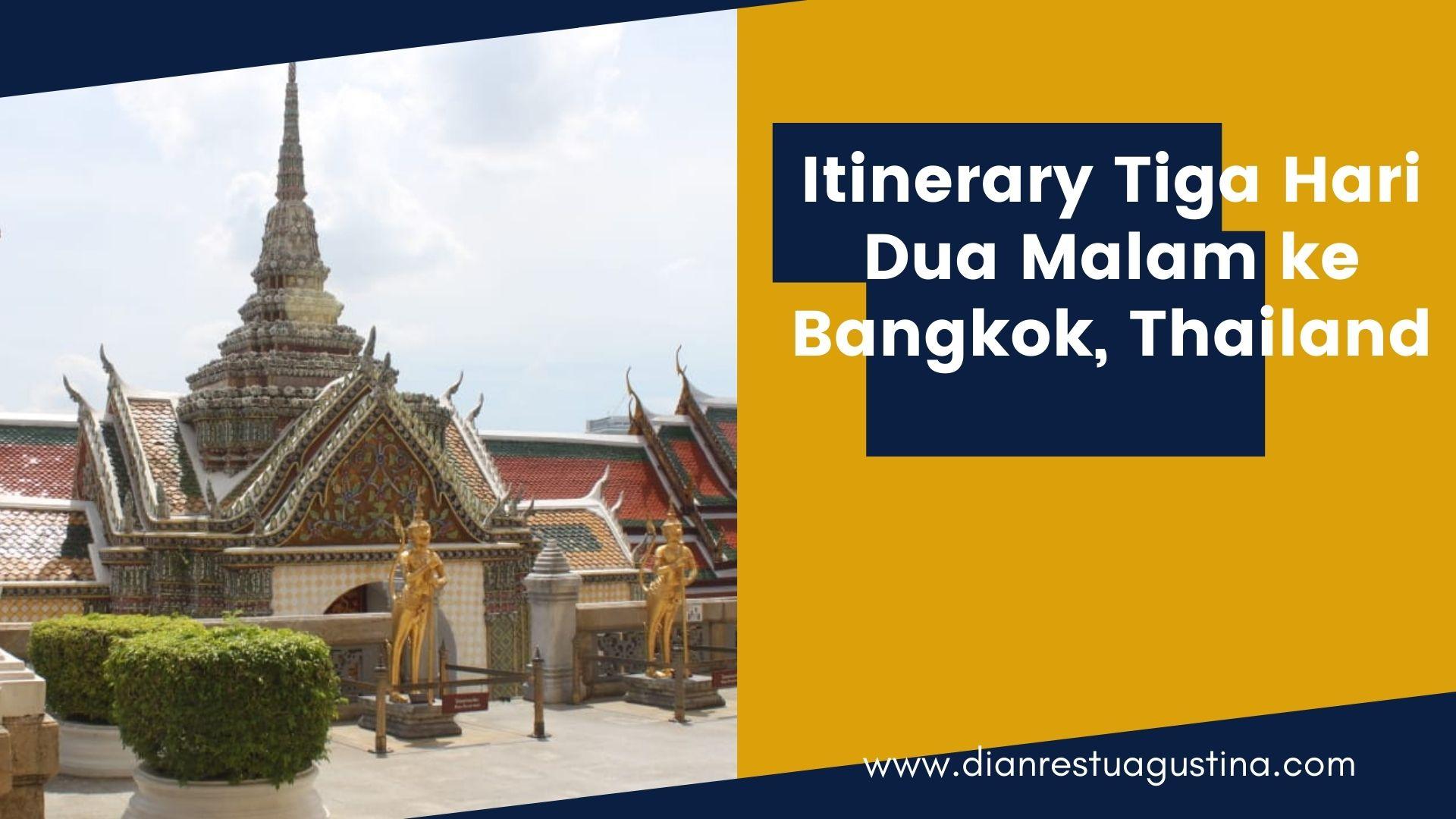 Itinerary Tiga Hari Dua Malam ke Bangkok