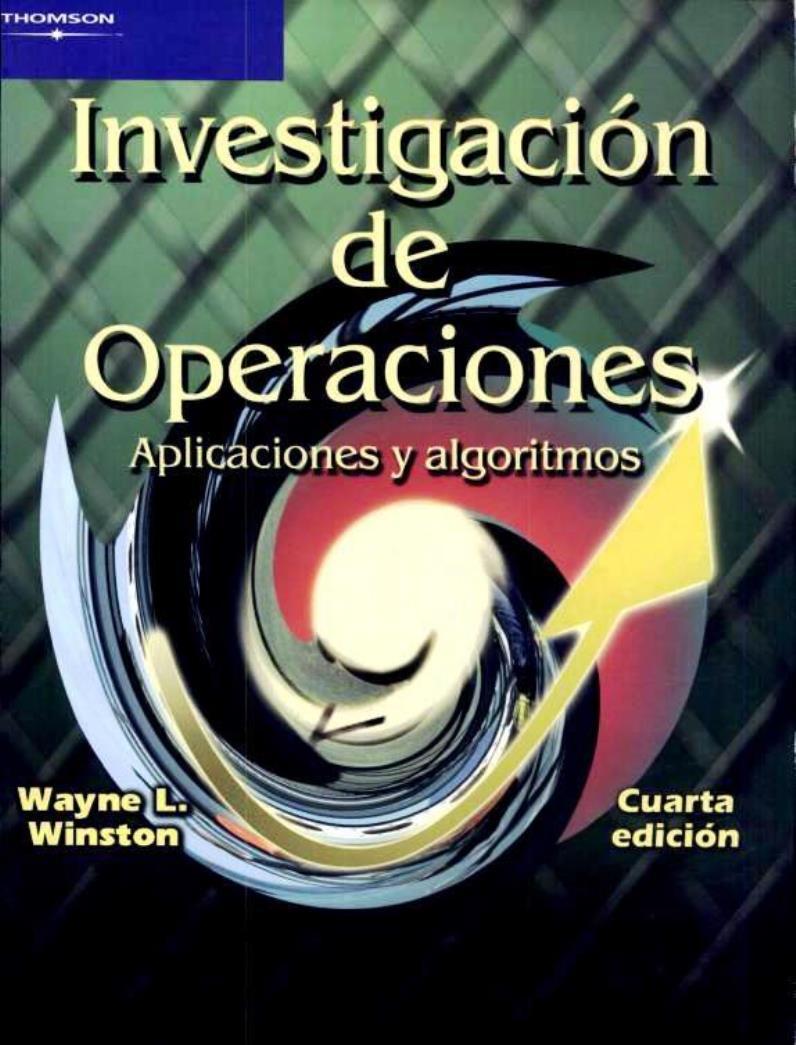 Investigación de operaciones, 4ta Edición – Wayne L. Winston