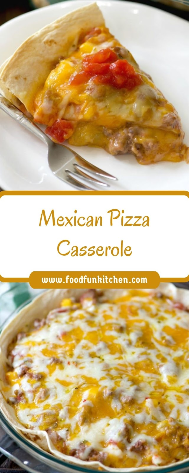 Mexican Pizza Casserole