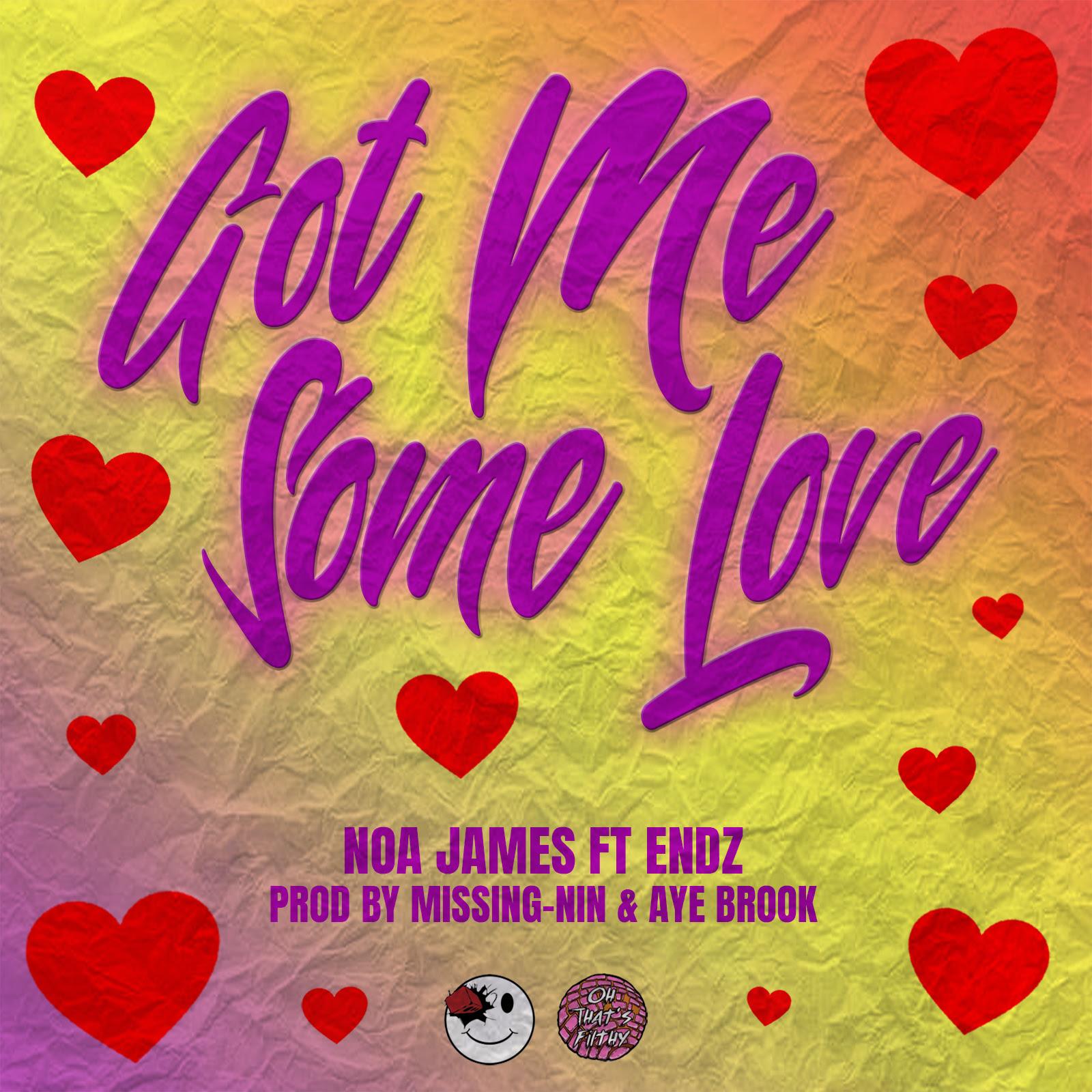 "Noa James Feat. Endz ""Got Me Some Love"""