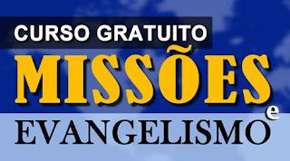Curso Básico de Missões e Evangelismo Gratuito - 2017-2018 ~ Conecte Missões  - Ferramentas, Notícias sobre Missões, Blog de Missões,Site  Missionário,Tudo,Missões