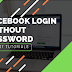 How to Get Into Your Facebook Account without A Password