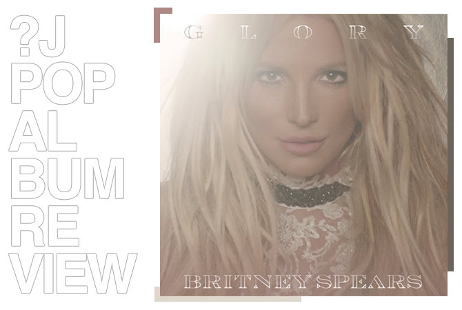 Album review: Britney Spears - Glory | Random J Pop
