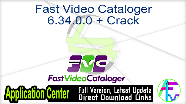 Fast Video Cataloger 6.34.0.0 + Crack