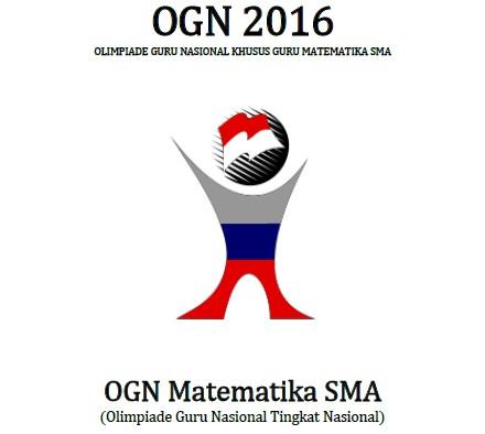 Soal Dan Pembahasan Olimpiade Guru Nasional Ogn Matematika 2017 Tingkat Nasional Folder Osn
