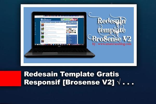Redesain Template Keren Gratis Responsif [BroSense]