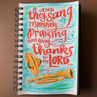 """And they sang responsively, praising and giving thanks to the Lord"" Ezra 3:11a ESV hand lettered Bible verse sketched with markers."