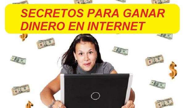 SECRETOS PARA GANAR DINERO EN INTERNET